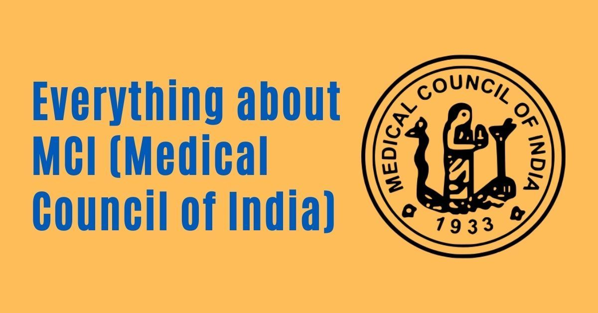 Everything About MCI (Medical Council Of India)