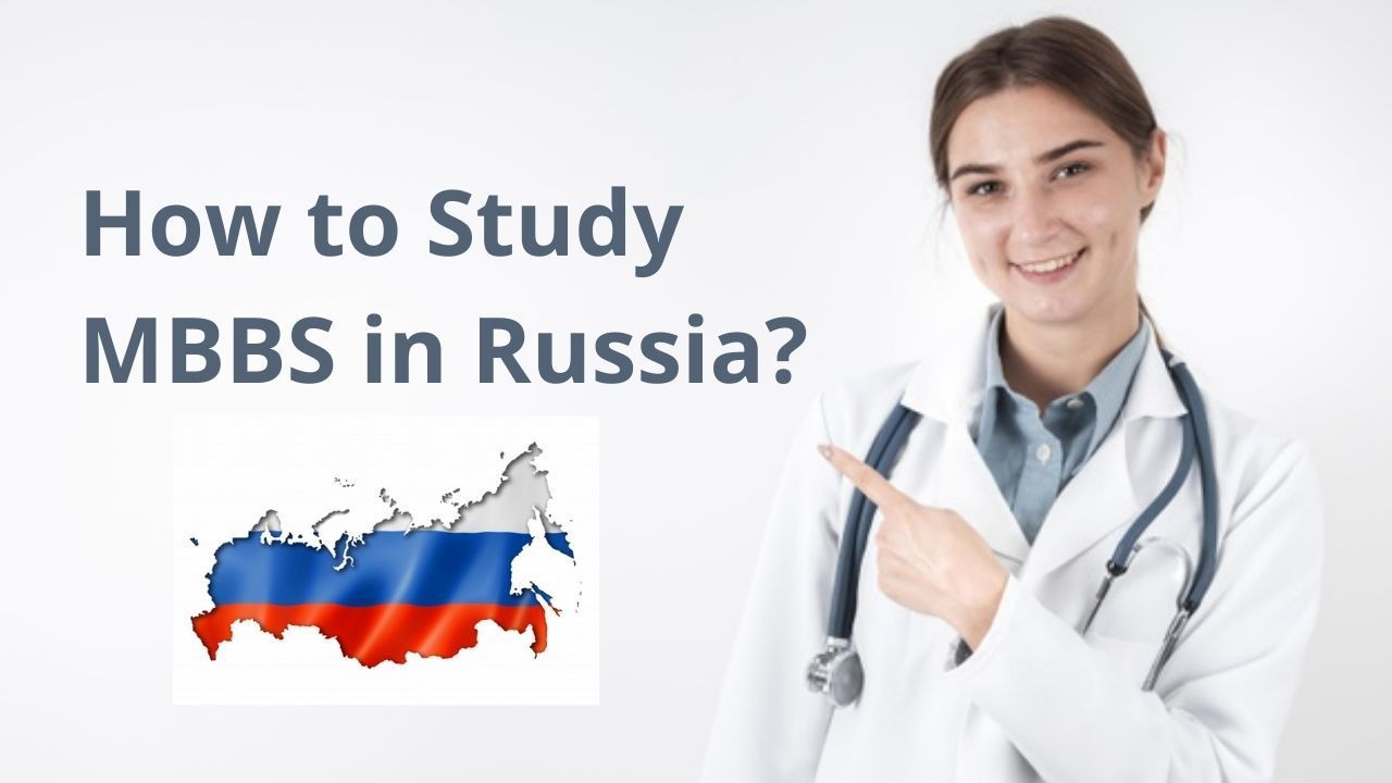 How To Study MBBS In Russia