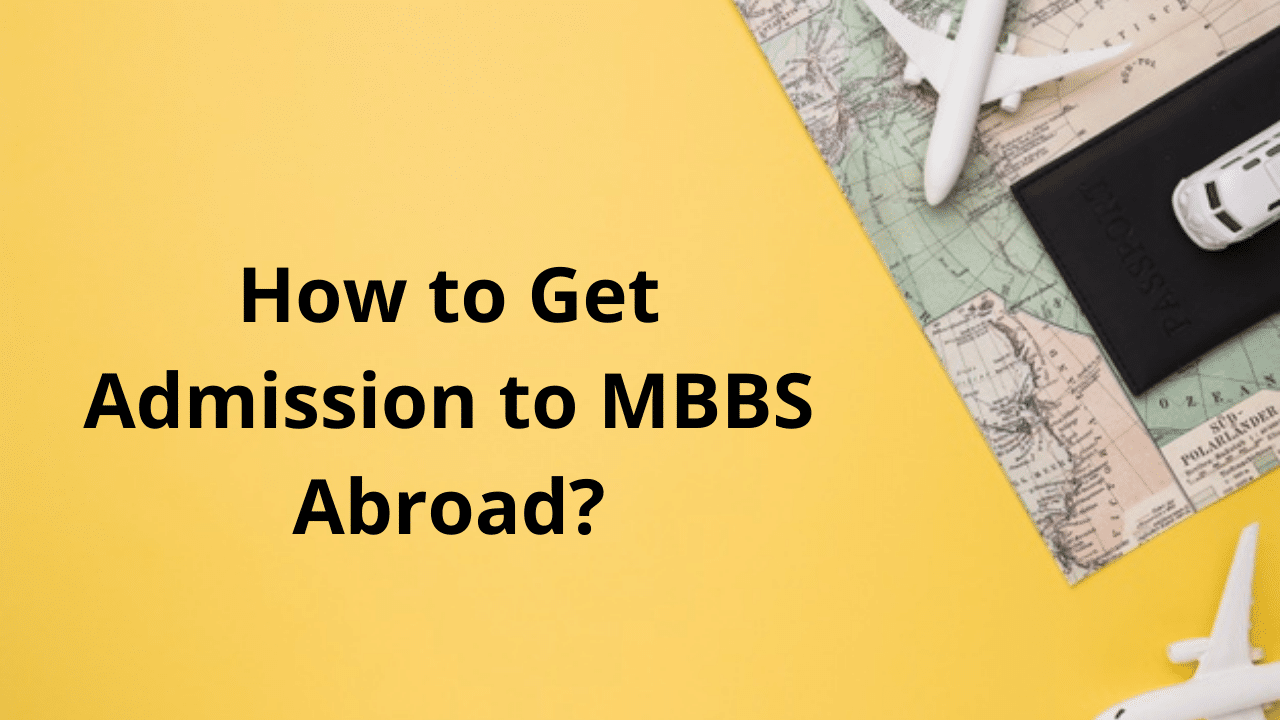 How To Get Admission To MBBS Abroad?